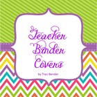 Editable Teacher Binder Covers & Spines {Chevron Brights}