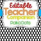 Editable Teacher Companion (Organizing Binder- Polka Dots)