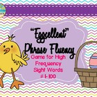 &quot;Eggcellent&quot; Phrase Fluency: Fry #1-100