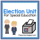 Election Unit for Early Childhood or Children with Special Needs!