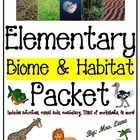 Elementary Biome &amp; Habitat Packet (JAM-PACKED!)