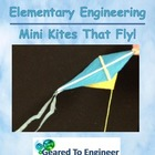 Elementary Engineering: Mini Kites That Fly