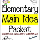 Elementary Main Idea Packet (SUPER JAM-PACKED!)