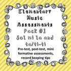 Elementary Music Assessment Pack: Grade 1-2 {sol mi la} {t