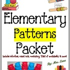 Elementary Patterns Packet (JAM-PACKED!)