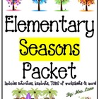 Elementary Seasons Packet (SUPER JAM-PACKED!)