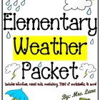Elementary Weather Packet (SUPER JAM-PACKED!)