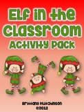 Elf in the Classroom Activity Pack (FULL Elf Placement Cal