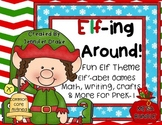 Elf-ing Around!  MEGA Pack of Elf Themed ABC, Math, Writin