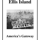 Ellis Island, Gateway to America Handouts and Projects