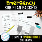 Emergency Substitute Teacher Packets Days 1-3 Spring Theme