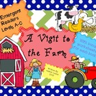 Emergent Readers- A Visit to the Farm- Guided Reading, Levels A-C