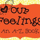 Emotions and Feelings: A to Z Book Activity