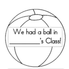 End of the Year Keepsake - We Had a Ball in ___&#039;s Class!