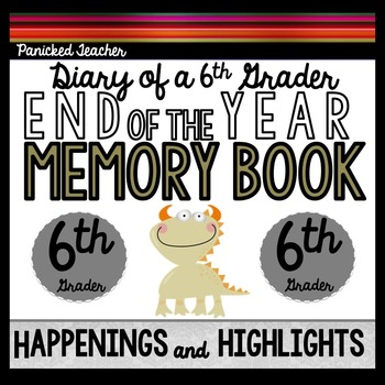 End of the Year Memory Book: Diary of a 6th Grader