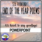 End of the Year Poem Printables or PowerPoint