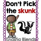 Ending Blends Don't Pick the Skunk