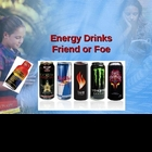 Energy Drinks, Friend or Foe?