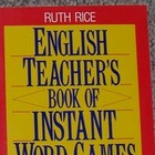 English Teacher&#039;s Book of Instant Word Games