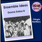 Ensemble Ideas DRAMA EXTRAS 8 - Radiant Heart Publishing