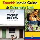 Entre Nos Movie Packet &amp; Colombia Unit in Spanish