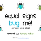Equal Signs Bug Me (Common Core 1.0A.7)