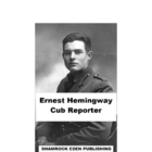 Ernest Hemingway, Cub Reporter