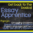 Essay Apprentice Writing System: 179 Pages for Struggling Writers