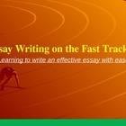 Essay Writing on the Fast Track