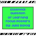 Essential Question/ Learning Focus Posters
