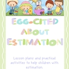 Estimating - Egg-cited about Estimation Lesson Plans, Reso