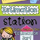 Estimation Station:  Beyond the Estimation Jar!