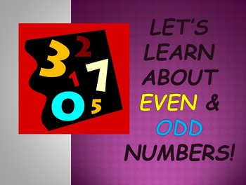 Let's Learn About Even and Odd Numbers (Powerpoint)