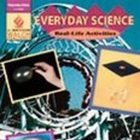 Everyday Science: Real Life Activities by John Scott