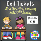 Exit Tickets for the Elementary Library Grades K-5