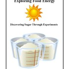 Exploring Food Energy, Discovering Sugar Through Activitie