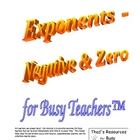Exponents - Negative &amp; Zero for Busy Teachers