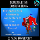 FABULOUS FANBOYS - Coordinating Conjunction PPT/Test Prep