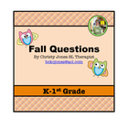 FALL QUESTIONS for K-1st GRADE