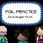 FOIL practice - scavenger hunt