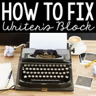 FREE 911: How to FIX Writer's Block! {For Teachers and Students}