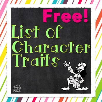 Character Traits List for Character Study, Writing Tasks
