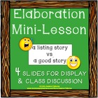 Elaboration Mini-Lesson: a &quot;listing&quot; story vs. a &quot;good&quot; st