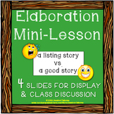 "Elaboration Mini-Lesson: a ""listing"" story vs. a ""good"" st"