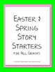 FREE K-5 Differentiated Easter &amp; Spring Story Starters/Wri