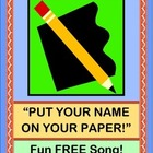 """FREE!  """"Put Your Name On Your Paper"""" Song!"""