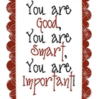 FREE You are Good, You are Smart, You are Important