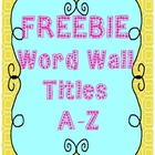 FREEBIE Word Wall Titles A-Z