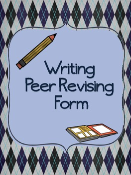 FREEBIE! Writing Peer Revising Form