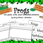 FROGS ~ Cut, Paste, Write, Draw! Scrambled Sentences